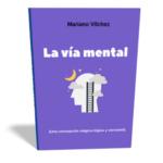 La via mental mariano vilchez | ilusionat.com